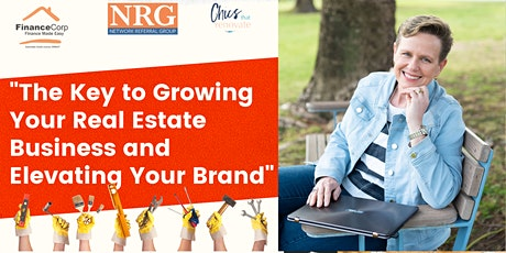 """""""The Key to Growing Your Real Estate Business and Elevating Your Brand"""" tickets"""