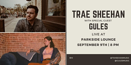 Trae Sheehan w/ Gules at Parkside Lounge tickets