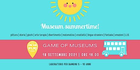 GAME OF MUSEUMS | laboratorio per bambini 5 - 10 anni biglietti