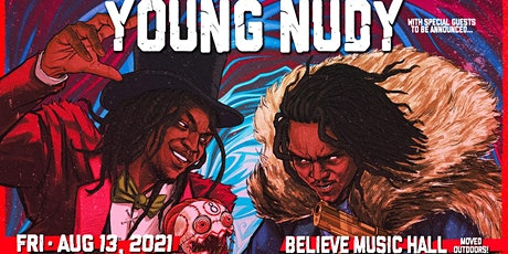 YOUNG NUDY | Believe Music Hall (OUTDOORS)| Friday, August 13 tickets