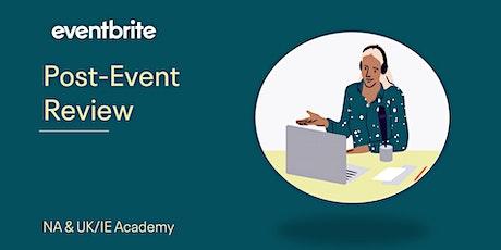 Eventbrite Academy: Post- Event Review tickets
