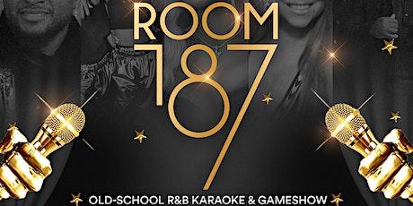 ROOM 187:  OLD-SCHOOL R&B KARAOKE AND GAMESHOW tickets