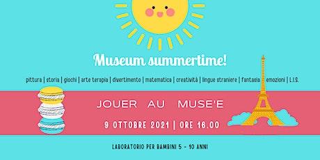 JOUER AU MUSE'E  | laboratorio per bambini 5 - 10 anni biglietti