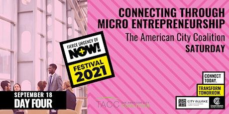 Connecting Through Micro Entrepreneurship - Fierce Urgency of Now! tickets