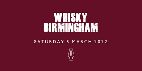 Whisky Birmingham 2022  **ON SALE FROM 1ST OCTOBER** tickets