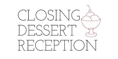 Closing Dessert Reception Summer 2021 tickets