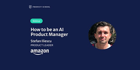 Webinar: How to be an AI Product Manager by Amazon Product Leader tickets