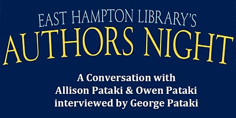 Authors Night  - A Conversation with Allison Pataki and Owen Pataki tickets