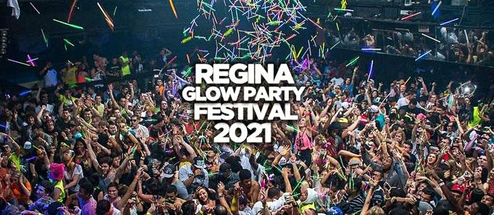 REGINA GLOW PARTY FESTIVAL 2021 @ THE LOT NIGHTCLUB | OFFICIAL MEGA PARTY! image