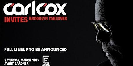 Carl Cox Invites: Brooklyn Takeover tickets
