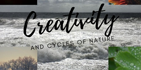Creativity & The Cycles of Nature tickets