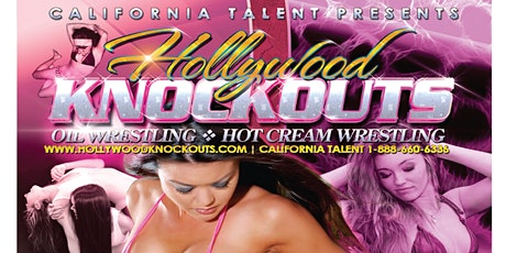 Hollywood Knockouts Oil Wrestling Revue!! tickets
