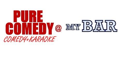 Pure Comedy: Comedy + Karaoke Nite at MyBar tickets