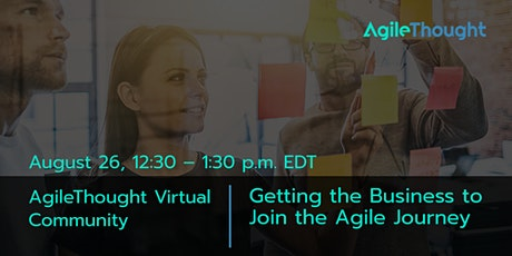 Virtual Forum: Getting the Business to Join the Agile Journey tickets