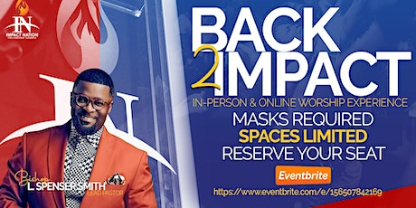Back 2 Impact •  In-Person Worship Experience tickets