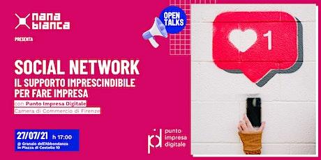Open Talks: Social Network - Il supporto imprescindibile per fare impresa tickets
