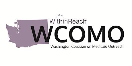Washington Coalition on Medicaid Outreach (WCOMO) – Sep 2021 – Virtual tickets