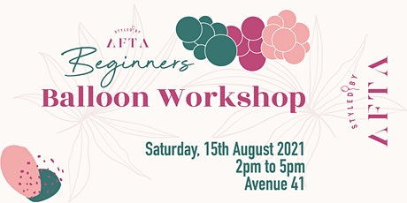 Beginners Balloon Workshop By Styled by Afta tickets