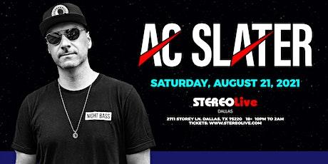 AC Slater - Stereo Live Dallas tickets