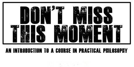 Introducing a Course in Practical Philosophy tickets