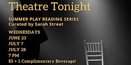 Theatre Tonight: Summer Play Reading Series tickets