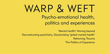 Book Launch: Warp & Weft: Psycho-emotional health, politics and experiences tickets