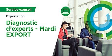 Diagnostic d'experts – Mardi EXPORT billets