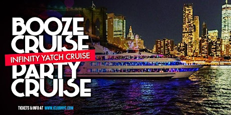 #1 BOOZE CRUISE YACHT PARTY CRUISE  MUSIC & COCKTAILS NYC INFINITY tickets