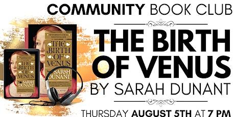 Community Book Club July: The Birth of Venus tickets