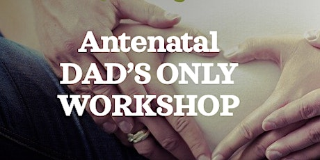FULL ZOOM BWH  Antenatal - Dad's only workshop tickets