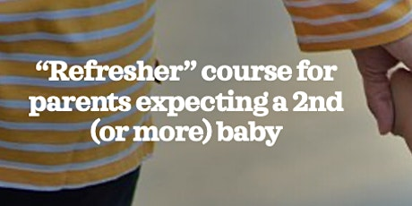 FULL ZOOM BWH Refresher course for parents who are expecting a 2nd baby+ tickets