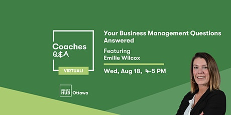 Your Business Management Questions Answered | Impact Hub Ottawa Coaches Q&A tickets