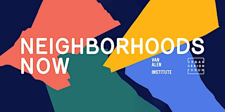 Lessons from the Pandemic: Learning from Neighborhoods Now tickets