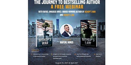 The Journey To Bestselling Author: A Free Webinar With Author Rafael Hines tickets