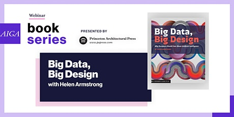 Book Series: Big Data, Big Design with Helen Armstrong tickets