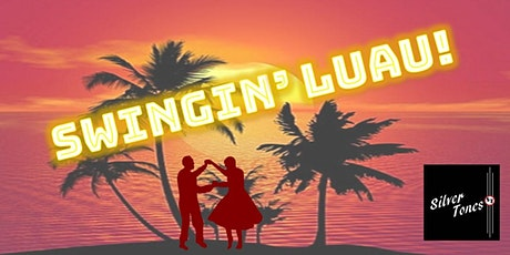 Swingin' Luau with the Silver Tones Swing Band! tickets