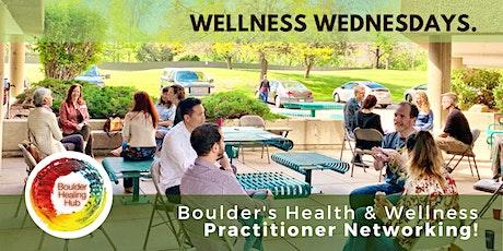 Wellness Wednesdays - Boulder's Health & Wellness Practitioner Networking! tickets
