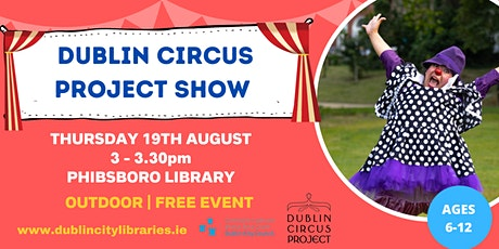 Dublin Circus Project Show - OUTDOOR tickets
