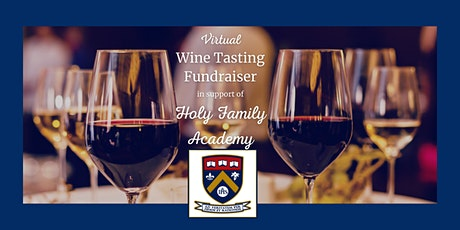 Enjoy a Wine Tasting at Home to benefit Holy Family Academy tickets