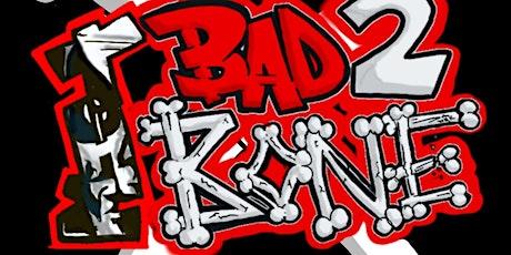 BoTW Presents: Bad 2 The Bone tickets