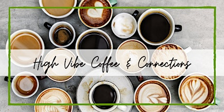 High Vibe Coffee & Connections tickets