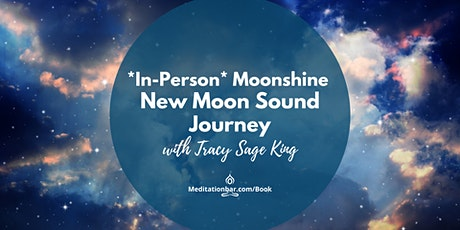 Moonshine: New Moon Intention Ceremony & Sound Journey *In-Person* tickets
