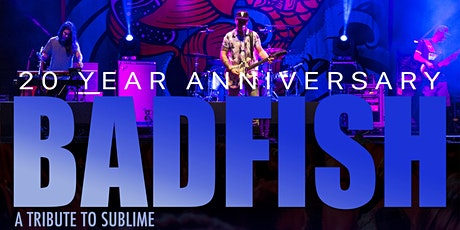 Badfish a Tribute to Sublime / 20 Year Anniversary Tour tickets