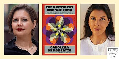 P&P Live! Carolina de Robertis | THE PRESIDENT & THE FROG w/ Patricia Engel tickets