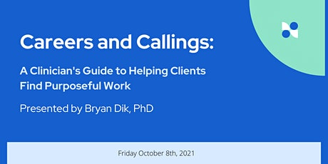 A Clinician's Guide to Helping Clients Find Purposeful Work  by Dr. Dik tickets