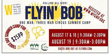FLYIN' BOB ONE MAN, THREE MAN CIRCUS CAMP tickets