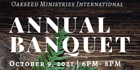 Oakseed Ministries International Annual Banquet tickets