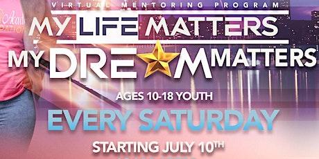 My Life Matters My Dream Matters Mentoring Program tickets