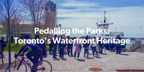 Pedalling the Parks: Toronto's Waterfront Heritage (VIRTUAL TOUR) tickets