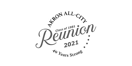 Akron All-City Class of 1981 Reunion: Celebrating 40 Years Strong! tickets